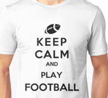Keep Calm And Play Football Unisex T-Shirt