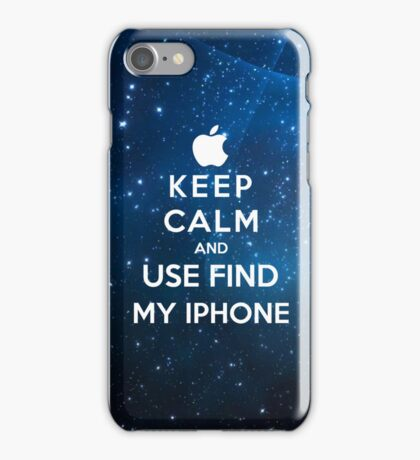 Keep Calm And Use Find My Iphone iPhone Case/Skin