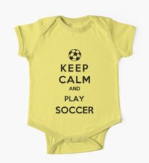 Keep Calm And Play Soccer One Piece - Short Sleeve