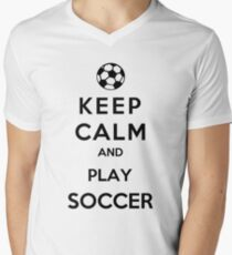 Keep Calm And Play Soccer Men's V-Neck T-Shirt
