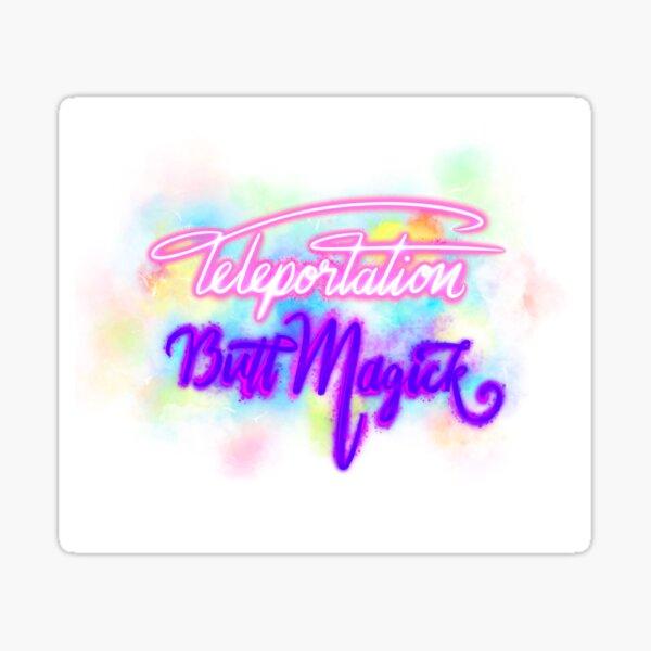 Teleportation Butt Magick! Sticker