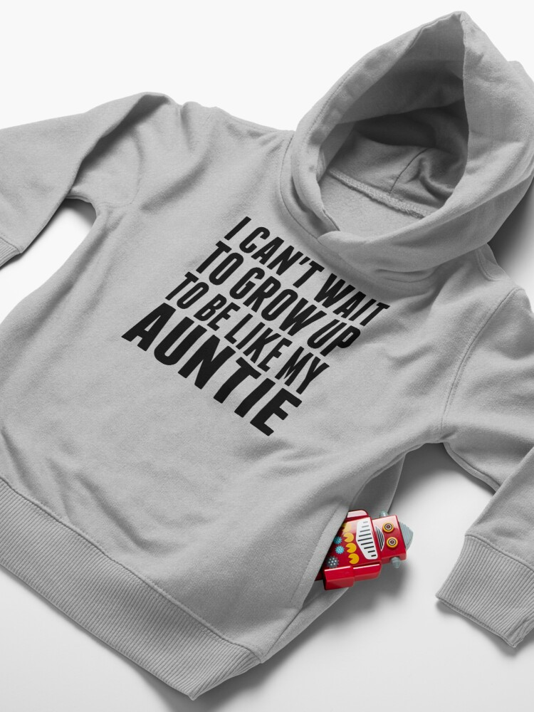 Alternate view of Grow Up To Be Like My Auntie Toddler Pullover Hoodie