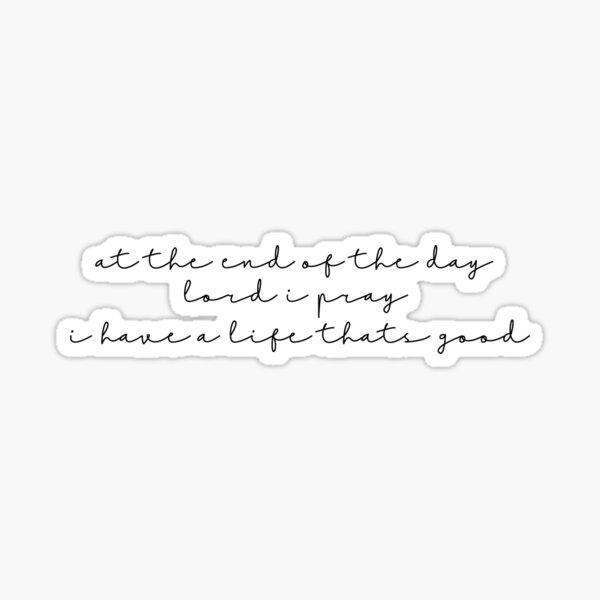 a life that's good  Sticker