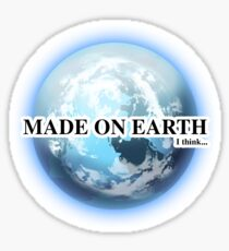 Made on Earth (i think) Sticker