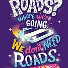 We Don't Need Roads by Risa Rodil