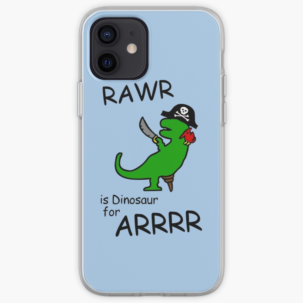 RAWR is Dinosaur for ARRR (Pirate Dinosaur) iPhone Case & Cover