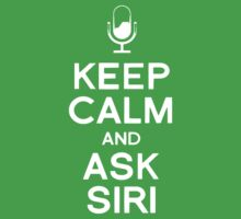 Keep Calm And Ask Siri