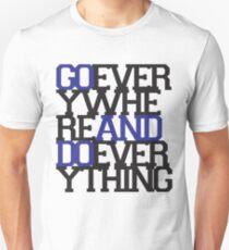 Go Experience Life. Unisex T-Shirt