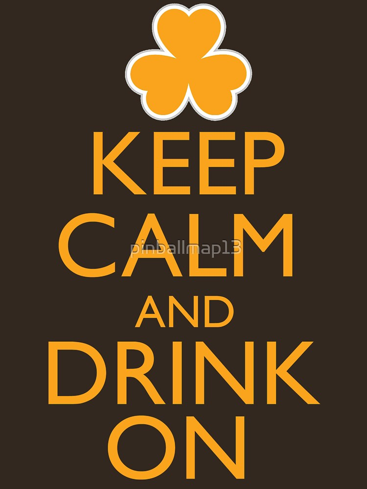 Keep Calm and Drink On Irish Shirt | Unisex T-Shirt