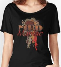 MUD Maniac Women's Relaxed Fit T-Shirt