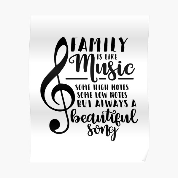 Family is like music Poster