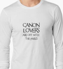 Canon lovers, off with the pixels ~ black text Long Sleeve T-Shirt