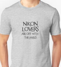 Nikon lovers, off with the pixels ~ black text Unisex T-Shirt