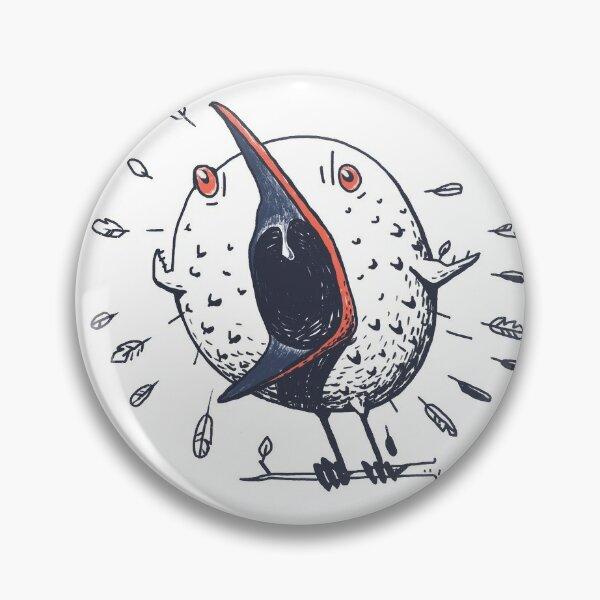 Noisy nasty bird Pin