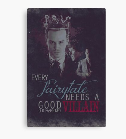 Every fairytale needs a good old, old-fashioned villain. Canvas Print