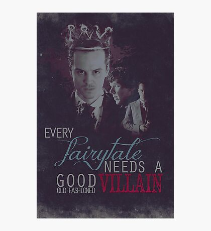 Every fairytale needs a good old, old-fashioned villain. Photographic Print