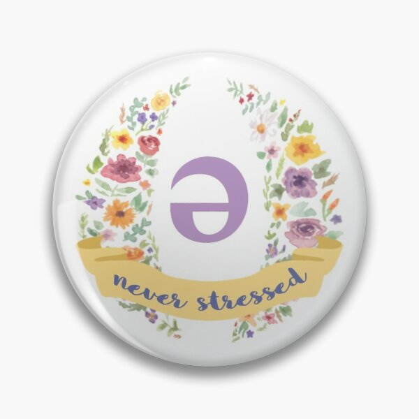 Schwa (never stressed) Floral Pin