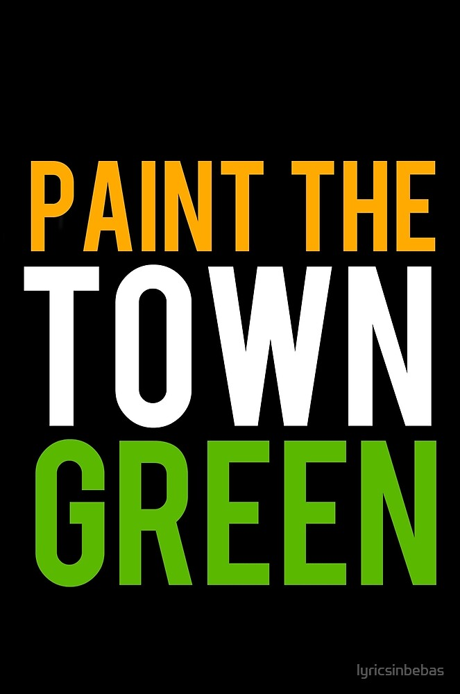 Paint The Town Green by lyricsinbebas