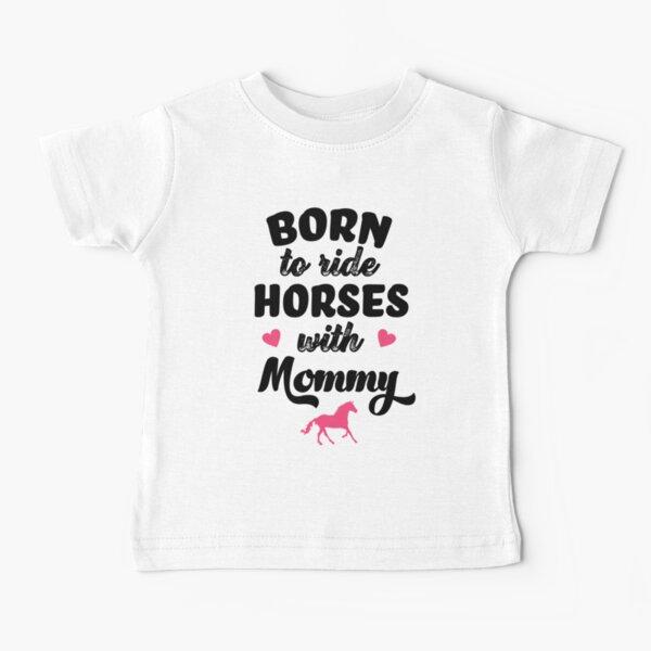 Nacido para montar a caballo con mamá Camiseta para bebés
