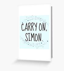 Carry On, Simon (2) Greeting Card