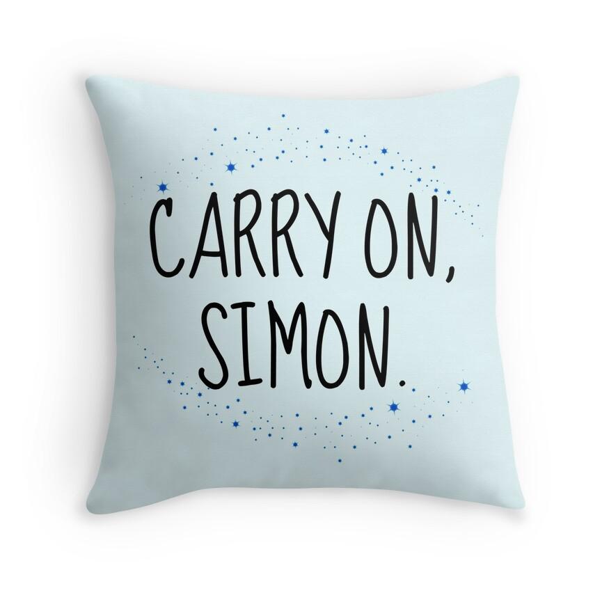 Carry On, Simon (2) | Throw Pillow