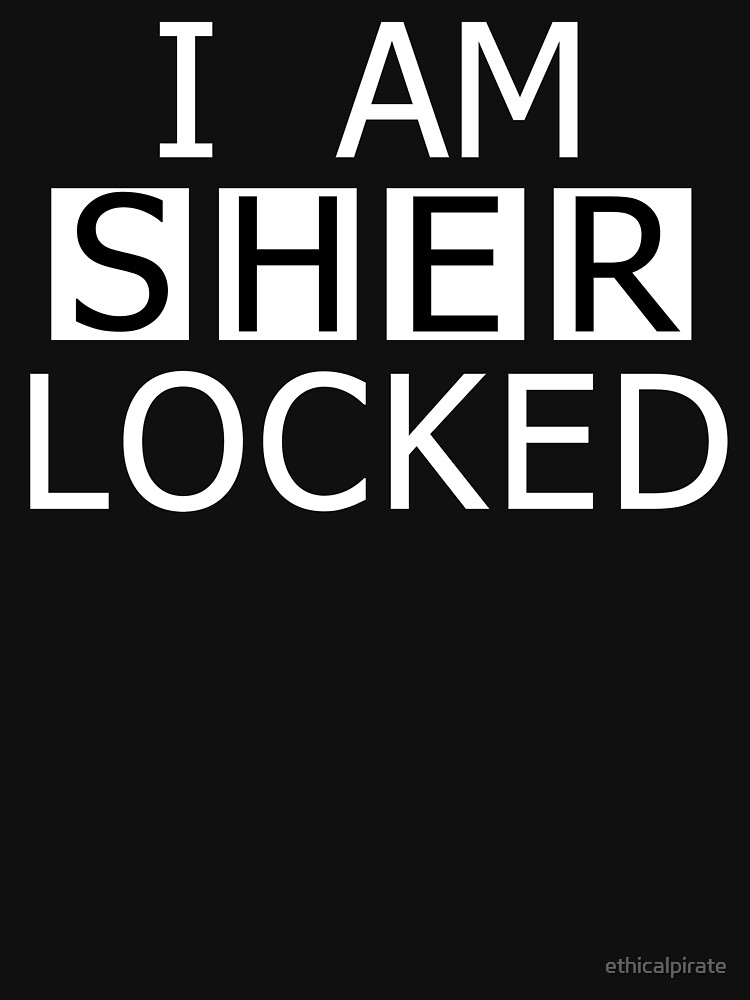 I AM SHER-LOCKED | Unisex T-Shirt