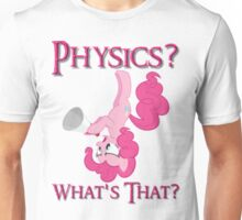 Physics? Unisex T-Shirt