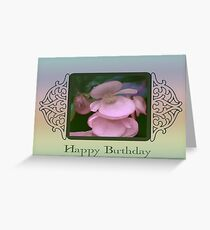 Happy Birthday With Begonia Blossoms Greeting Card