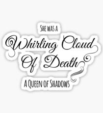 She Was A Whirling Cloud Of Death (Black) Sticker