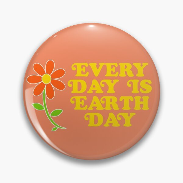 every day is earth day <3 Pin
