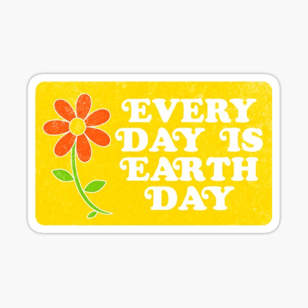 every day is earth day <3 Sticker