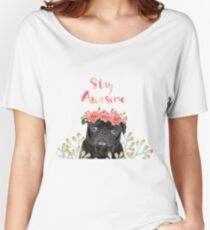 Stay Awesome Pug Women's Relaxed Fit T-Shirt