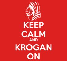 KEEP CALM AND KROGAN ON