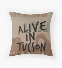 Alive In Tucson - Last Man on Earth Throw Pillow