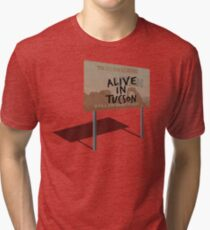 Alive In Tucson - Last Man on Earth Tri-blend T-Shirt