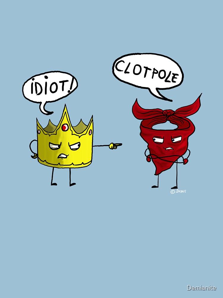 Idiot!  - Clotpole...   Women's T-Shirt