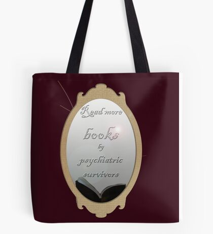 Read more books by psychiatric survivors Tote Bag