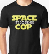 Space Cop: The Density Awakens Unisex T-Shirt