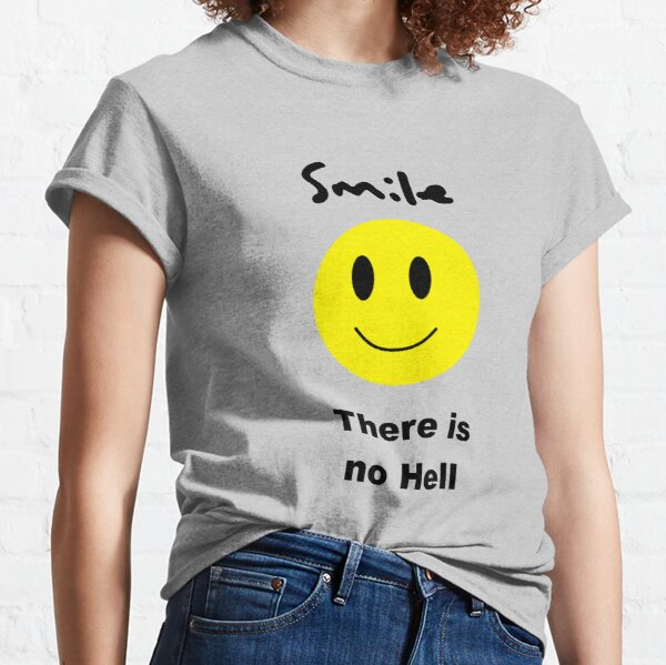 Smile - Atheist Classic T-Shirt