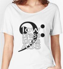 Low Brass Kicks Ass Women's Relaxed Fit T-Shirt