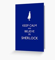 Keep Calm/Believe In Sherlock Greeting Card