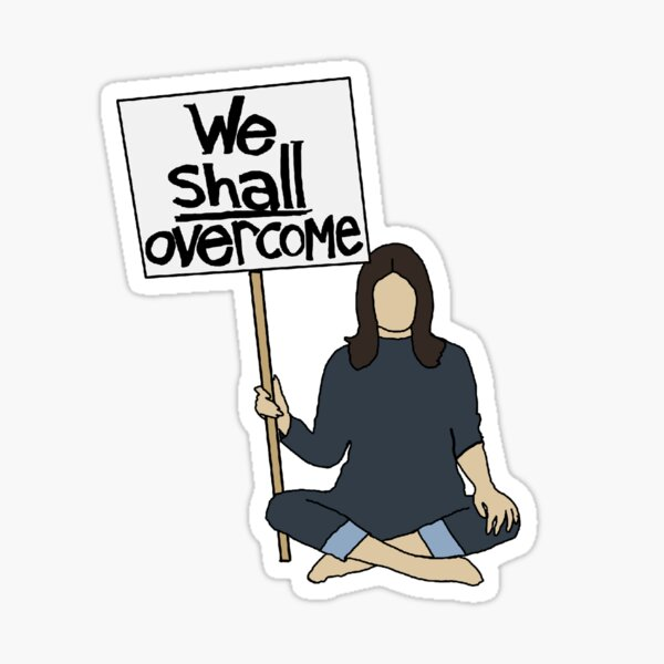 We Shall Overcome - Gloria Steinem Sticker