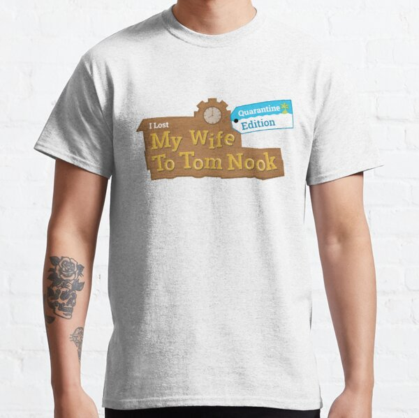 Lost Wife to Tom Nook Classic T-Shirt