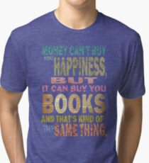 For The Love Of BOOKS! Tri-blend T-Shirt