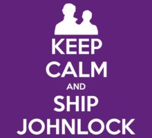 Keep Calm and Ship Johnlock - Tee