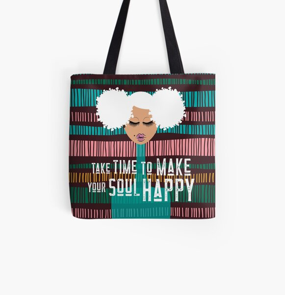 Take Time to Make Your Soul Happy All Over Print Tote Bag