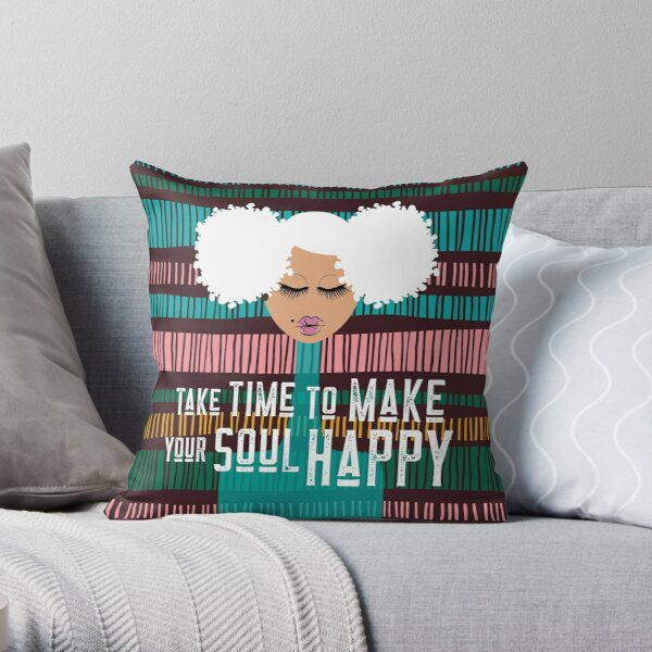 Take Time to Make Your Soul Happy Throw Pillow