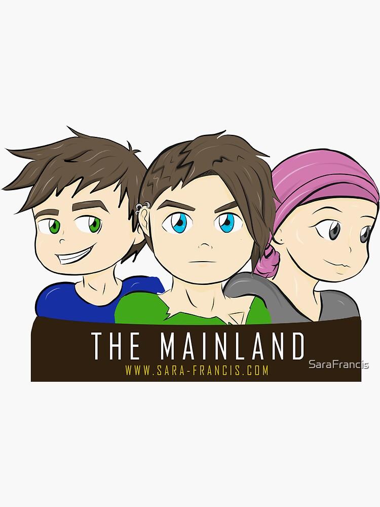 THE MAINLAND - 3 Member Design by SaraFrancis