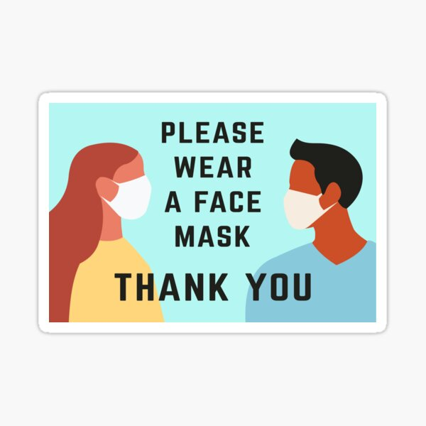 wear a face mask please cover your face Sticker