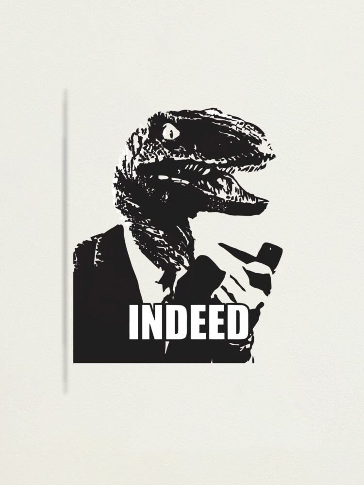 Alternate view of indeed meme Photographic Print